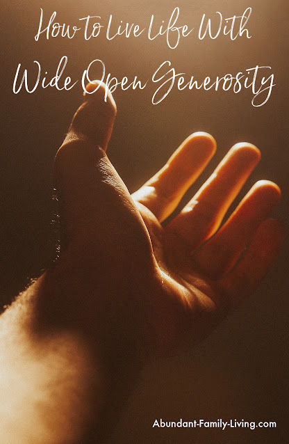 How to Live Life With Wide Open Generosity