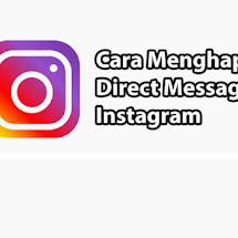Cara Menghapus DM Instagram Secara Permanen