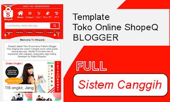 ShopeQ Template Blogger Toko Online Terbaru 2021 Full Sistem Canggih