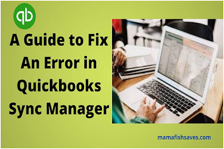 A Guide to Fix An Error in Quickbooks Sync Manager