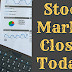 Stock Market Closed Today? - Tooprofit.com