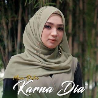 Lagu ini masih berupa single yang didistribusikan oleh label Global Musik Lirik Lagu Mira Putri - Karna Dia