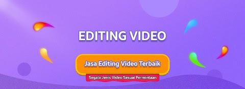 Jasa Editing Video Terbaik dan Berkualitas