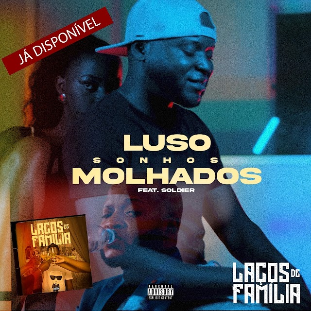 LUSO feat Soldier - Sonhos Molhados   ( Prod. GC Brown )  [FREE DOWNLOAD]