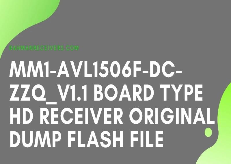MM1-AVL1506F-DC-ZZQ_V1.1 BOARD TYPE HD RECEIVER ORIGINAL DUMP FLASH FILE