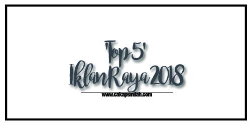'Top 5' iklan raya 2018