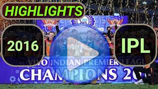 IPL 2016 Video Highlights