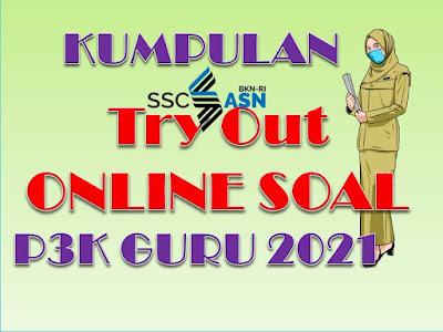 UPDATE! Kumpulan Latihan Tryout Online Soal PPPK Guru Tahun 2021