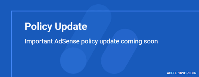 Important update: Changes to AdSense policies are coming soon