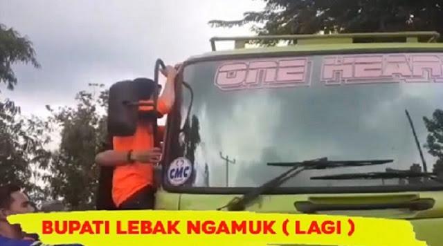 [BreakingNews] Video Bupati Lebak ngamuk Ke Sopir Truk Pengangkut Tanah Yang Rusak Jalanan