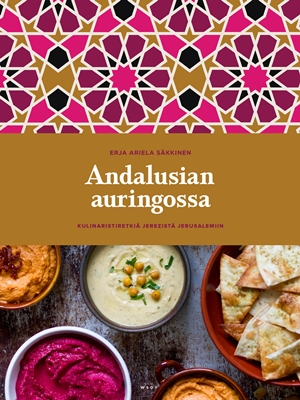 Andalusian auringossa_kulinaristiretkia Jerezista Jerusalemiin_osta kirja_Ad Libris