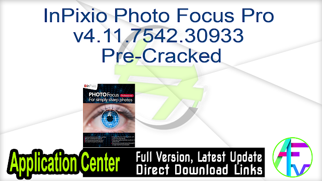 InPixio Photo Focus Pro v4.11.7542.30933 Pre-Cracked