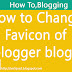How To Add or Change Blogger Blog Favicon?