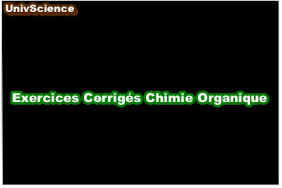 Exercices Corrigés Chimie Organique .