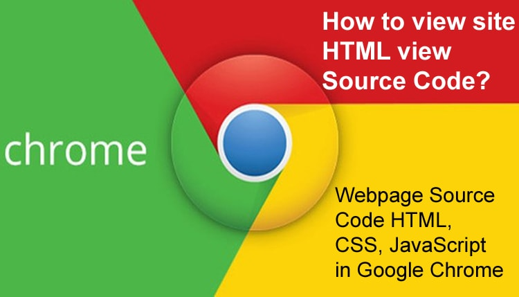 How to view site view Source Code?, Google Chrome में Web page Source Code HTML, CSS, JavaScript कैसे देखें