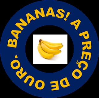 A imagem em forma de circulo em seu redor está escrito: bananas! A preço de ouro e no cento tem uma imagem de bananas maduras.