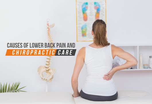 Causes Of Lower Back Pain And Chiropractic Care