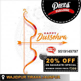 *Ad - Happy Dussehra : 20% OFF On Dussehra Special | Order Now 9519149797 | Pizza Paradise : Wazidpur Tiraha Jaunpur*