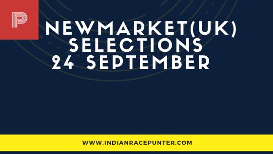 Newmarket UK Race Selections 24 September