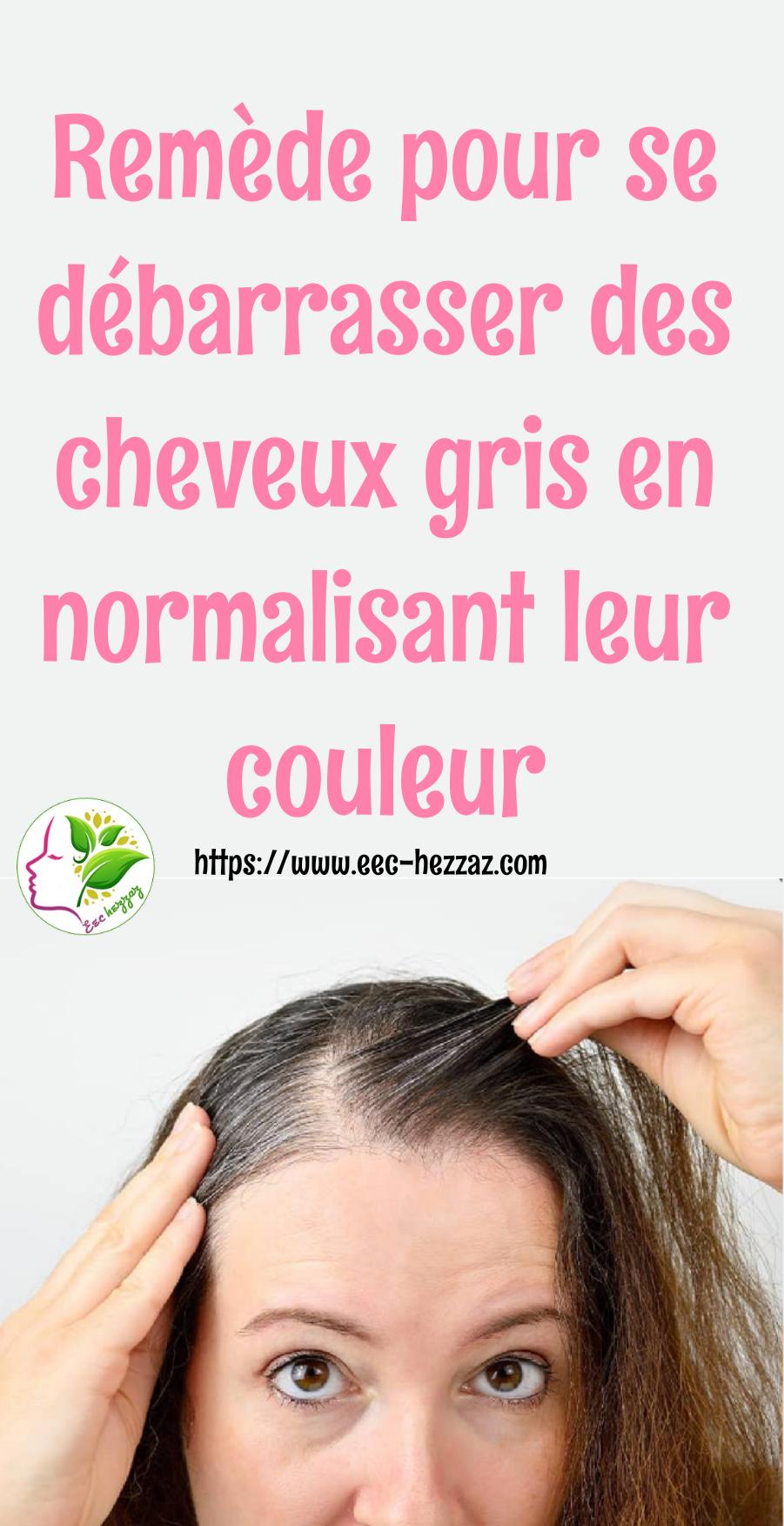 Remède pour se débarrasser des cheveux gris en normalisant leur couleur