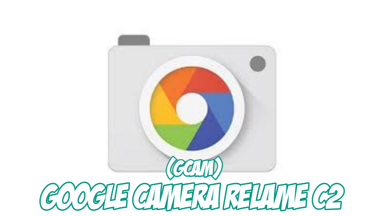 Download (GCam) Google Camera Realme C2