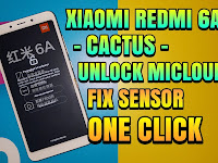 Unlock Micloud Mi Account Xiaomi Redmi 6A Cactus Fix Sensor Clean 100% Oreo