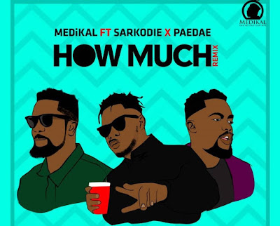 Medikal ft. Sarkodie & Omar Sterling – How Much (Remix)