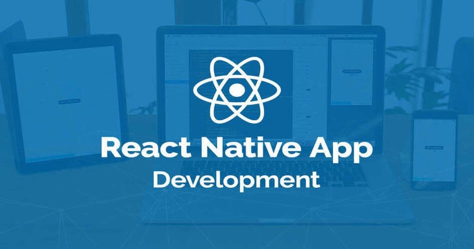 Get the best React Native App Development Services India