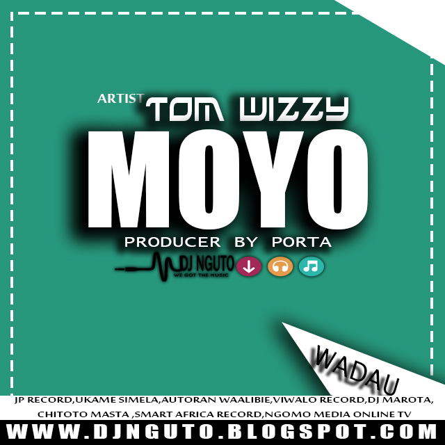New AUDIO | Tom wizzy | MOYO (SINGELI)Download/Listen Mp3 Now