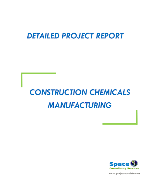 Project Report on Construction Chemicals Manufacturing