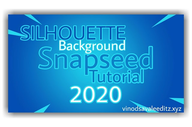 SILHOUETTE with Background in Snapseed | Snapseed Tutorial