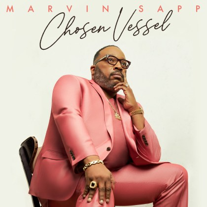 Marvin Sapp Album 'Chosen Vessel' Available For Pre-Order Now