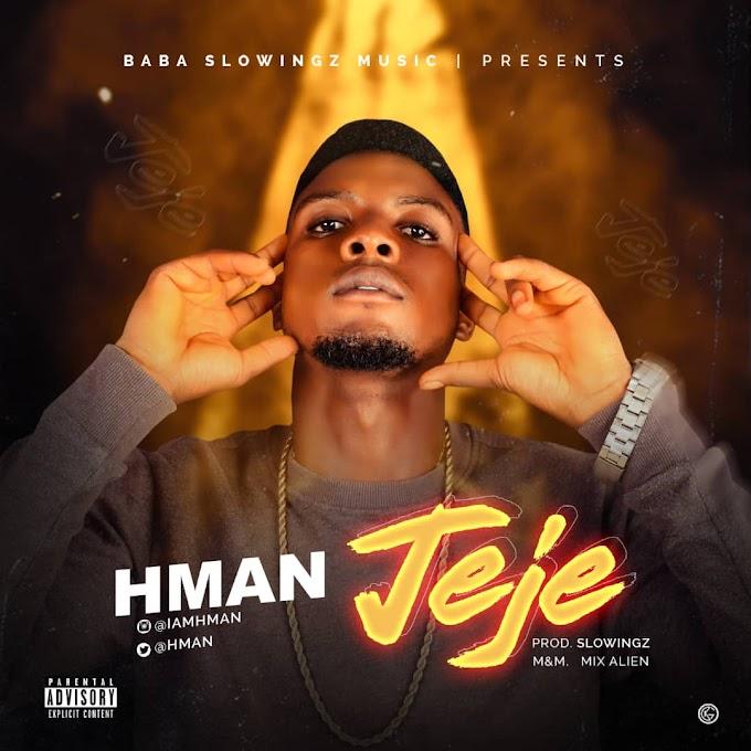 MUSIC: Hman - Jeje (Prod. Slowingz)