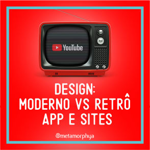 Moderno vs Retrô - App e Sites