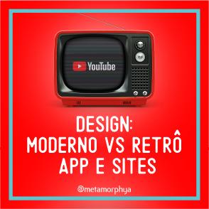 Moderno vs Retrô - App e Sites