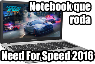 notebook para jogar need for speed 2016