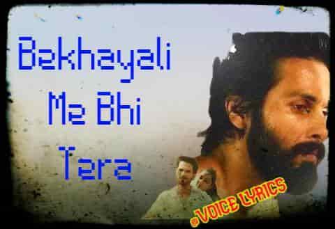 Bekhayali me bhi tera lyrics