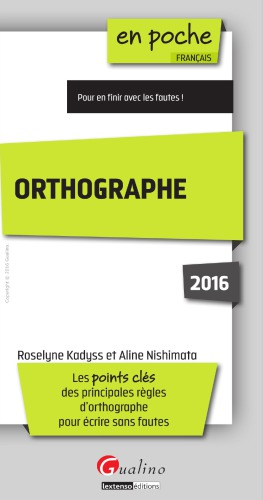 Orthographe 2016 _ Roselyne Kadyss, Aline Nishimata