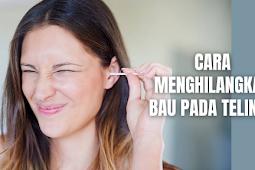 Cara Menghilangkan Bau Pada Telinga