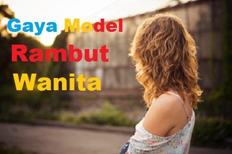 7 Model Gaya Rambut Wanita/Cewek Yang Cantik Terpopuler Terkeran