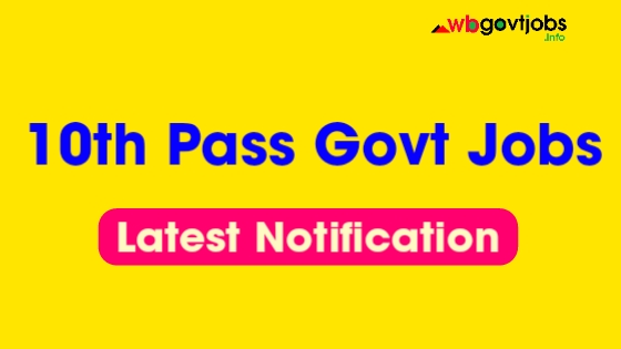 West Bengal Govt Jobs For 10th Pass