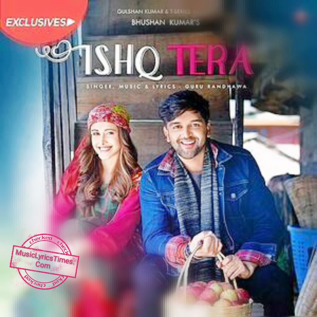 Ishq Tera Lyrics in Hindi and English