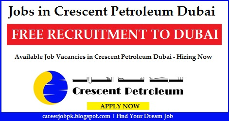 Latest jobs in Crescent Petroleum Dubai