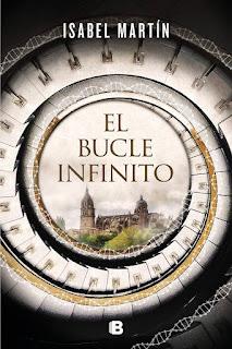 El bucle infinito | Isabel Martín | Ediciones B