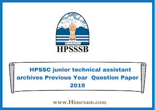 HPSSC junior technical assistant archives Previous Year  Question Paper 2019