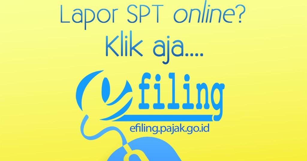 Lapor Spt Tahunan Pribadi Photo: Cara Lapor SPT Secara Online Dengan EFIN