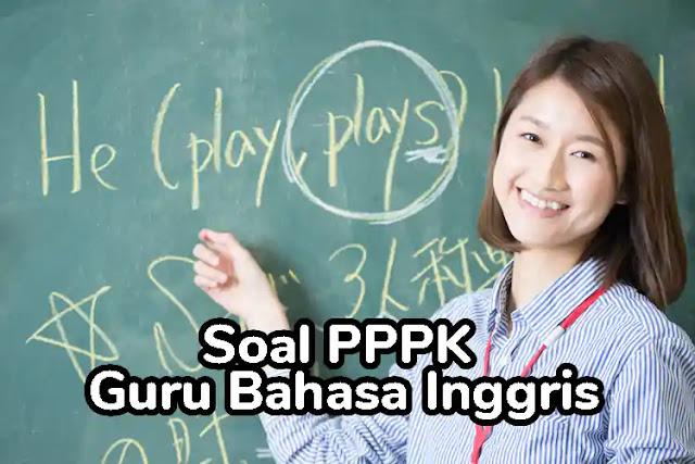 Contoh Soal PPPK (P3K) Bahasa Inggris dan Pembahasannya