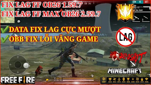 DOWNLOAD HƯỚNG DẪN FIX LAG FREE FIRE MAX 2.59.7 V16 SIÊU MƯỢT - DATA CỰC NHẸ, OBB FIX LỖI VĂNG GAME