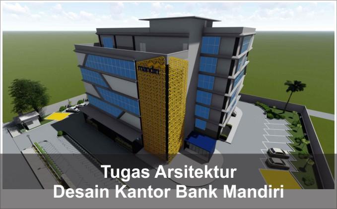 desain perancangan bank mandiri