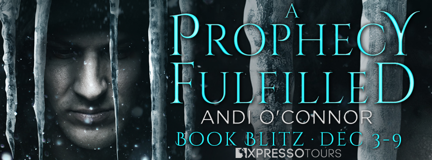 A Prophecy Fulfilled by Andi O'Connor